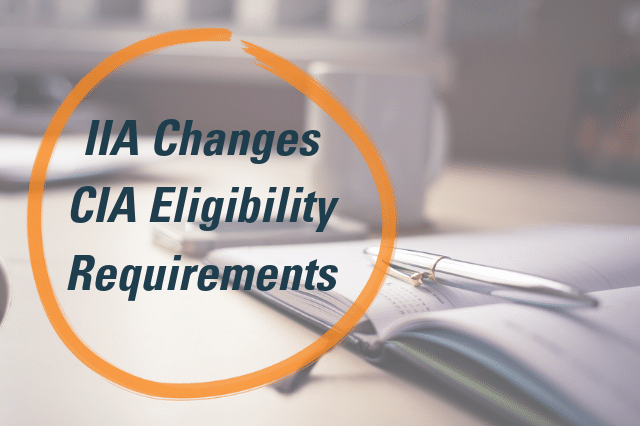 IIA Changes CIA Eligibility Requirements