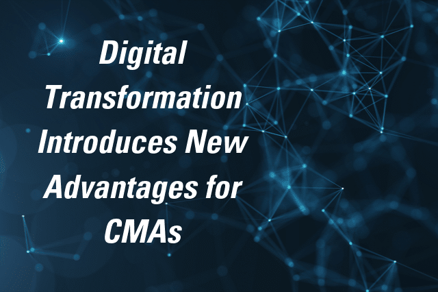 Digital Transformation Introduces New Advantages for CMAs