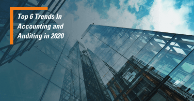 Top 6 Trends in Accounting and Auditing for 2020