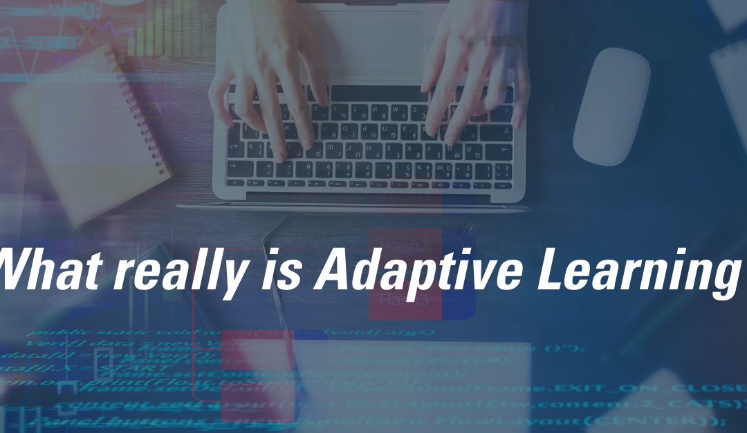 What Really Is Adaptive Learning?