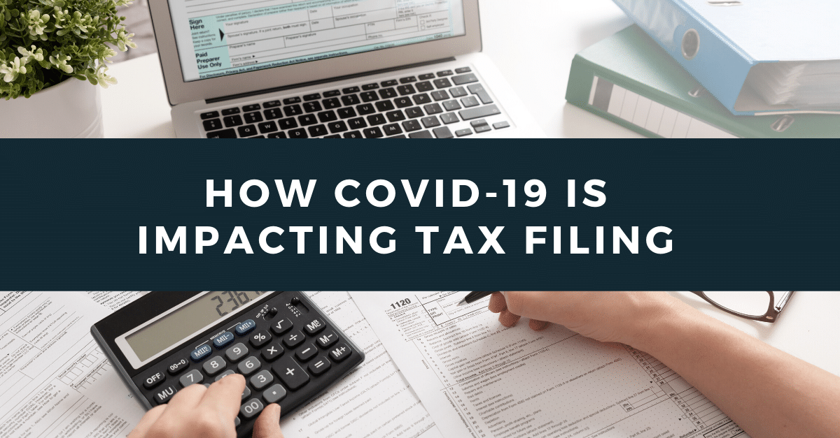 How COVID-19 Is Impacting Tax Filing