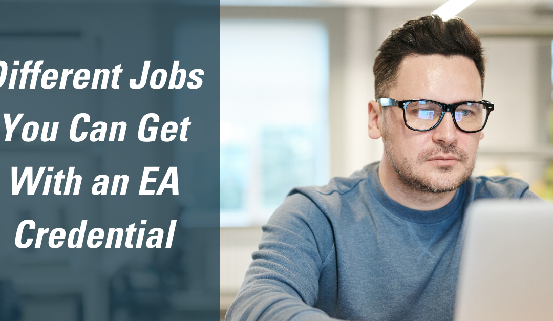 The Different Jobs You Can Get With an EA Credential