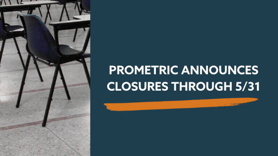 Prometric Announces it Will Remain Closed Through 5/31