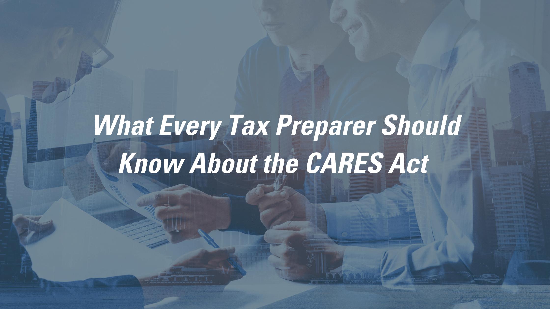 The CARES Act for Tax Preparers
