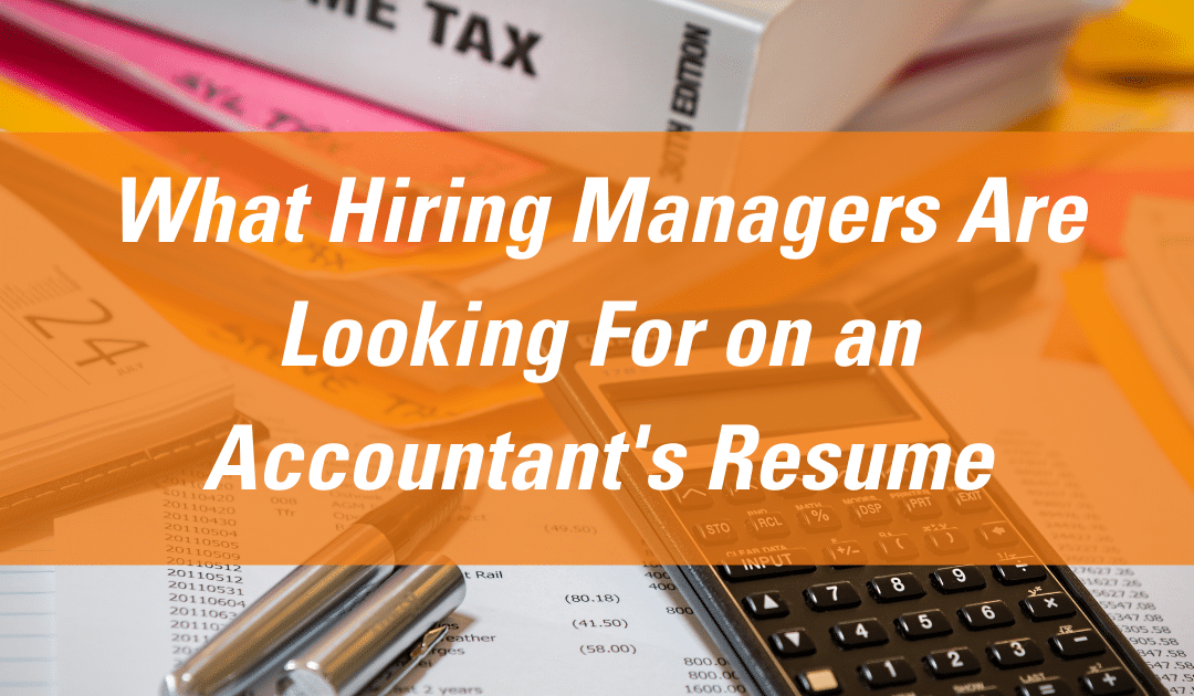 What Hiring Managers Are Looking For on an Accountant's Resume