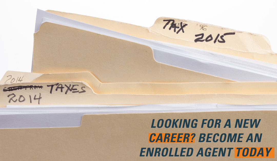 Looking For a New Career? Become an Enrolled Agent Today
